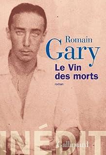 Le vin des morts : roman, Gary, Romain