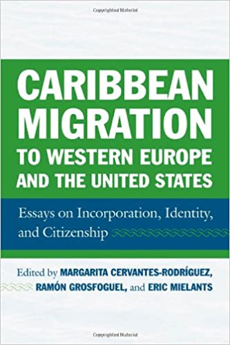 caribbean migration to western europe and the united states  caribbean migration to western europe and the united states essays on incorporation identity and citizenship margarita cervantes rodriguez