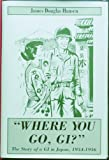 Where You Go, GI?, James D. Hansen, 0533138671
