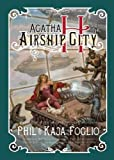 img - for Agatha H. and the Airship City (Girl Genius) by Kaja Foglio (2011-01-02) book / textbook / text book