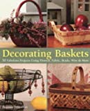 Decorating Baskets, Suzanne J. E. Tourtillott, 1579902863