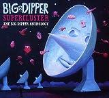 Supercluster: The Big Dipper Anthology