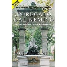 Un Regalo dal Nemico: Una storia vera di una fuga durante la Guerra in Italia (Italian Edition)