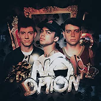 No Option [Explicit] by Chance Sutton & Anthony Trujillo on Amazon