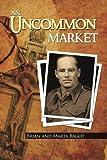 An Uncommon Market, Brian Bagot and Marta Bagot, 1491887117
