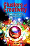 img - for Clusters of Creativity: Enduring Lessons on Innovation and Entrepreneurship from Silicon Valley and Europe's Silicon Fen book / textbook / text book