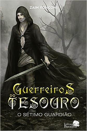 607f88503 Guerreiros Do Tesouro  O Sétimo Guardião - Livros na Amazon Brasil-  9788543706610