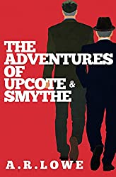 The Adventures of Upcote and Smythe: Two Middle-Aged Men on a Mission (English Edition)