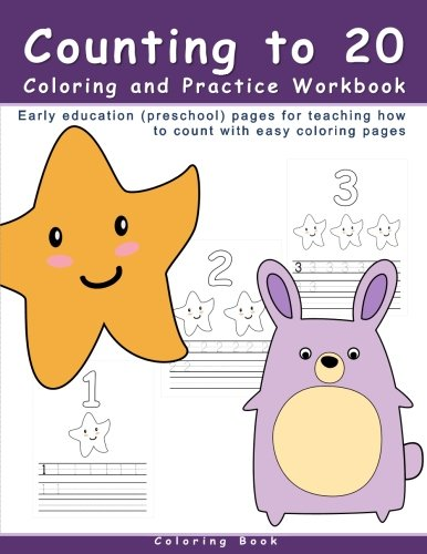 Counting to 20 Coloring and Practice Workbook: Early education (preschool) pages for teaching how to count with easy coloring pages (Number ... Books For Preschoolers (Kids Ages 3-5))