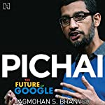 Pichai: The Future of Google | Jagmohan S. Bhanver