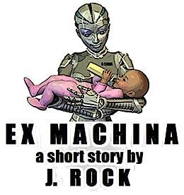 Ex Machina by [Rock, J.]
