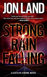 Strong Rain Falling: A Caitlin Strong Novel (Caitlin Strong Novels Book 5)