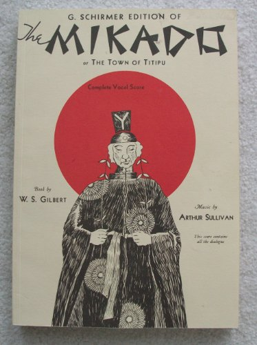 G. Schirmer Edition of the Mikado or the Town of Titipu Complete Vocal Score (The Mikado Or The Town Of Titipu)