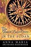 The Dutch Ladies Tinne, in the Sudan, Anna Maria Abushama- Rademaker, 1426914032