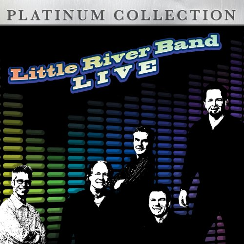 Little River Band Greatest Hits Little River Band: Little River Band Live By Little River Band On Amazon