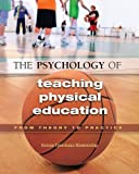 The Psychology of Teaching Physical Education 1st Edition