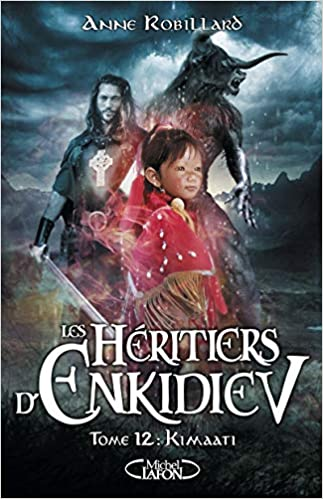 Amazonfr Les Héritiers Denkidiev Tome 12 Kimaati 12 Anne