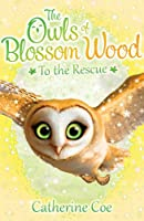 The Owls Of Blossom Wood: To The