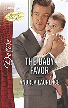 The Baby Favor (Billionaires and Babies) by [Laurence, Andrea]