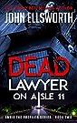 Dead Lawyer on Aisle 11 (Michael Gr...