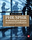 PHR/SPHR Professional in Human Resources Certification All-In-One Exam Guide, Willer, Dory and Truesdell, William H., 0071825207