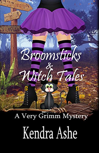 Broomsticks & Witch Tales - A Very Grimm Mystery: Cozy Mystery Fairy Tale (Very Grimm Mysteries Book 1) by [Ashe, Kendra]