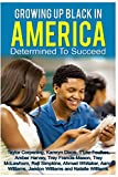 img - for Growing up Black in America: Determined To Succeed book / textbook / text book