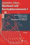 img - for Maschinen- und Konstruktionselemente 3: Elastische Elemente, Federn Achsen und Wellen Dichtungstechnik Reibung, Schmierung, Lagerungen (Springer-Lehrbuch) (German Edition) book / textbook / text book
