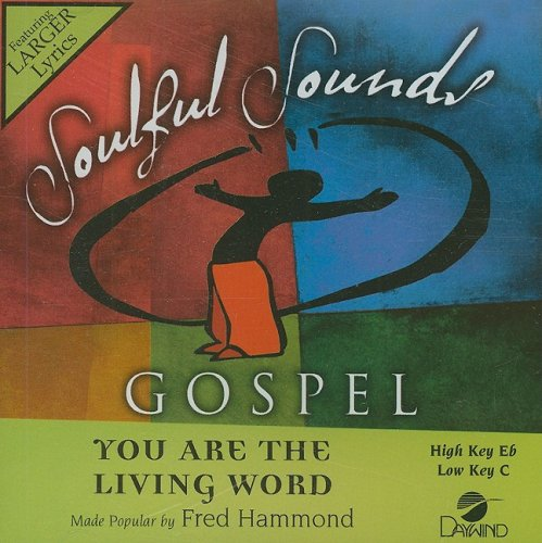 You Are The Living Word (Soulful Sounds Gospel)
