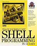 img - for Teach Yourself Unix Shell Programming in 14 Days (Sams Teach Yourself) book / textbook / text book