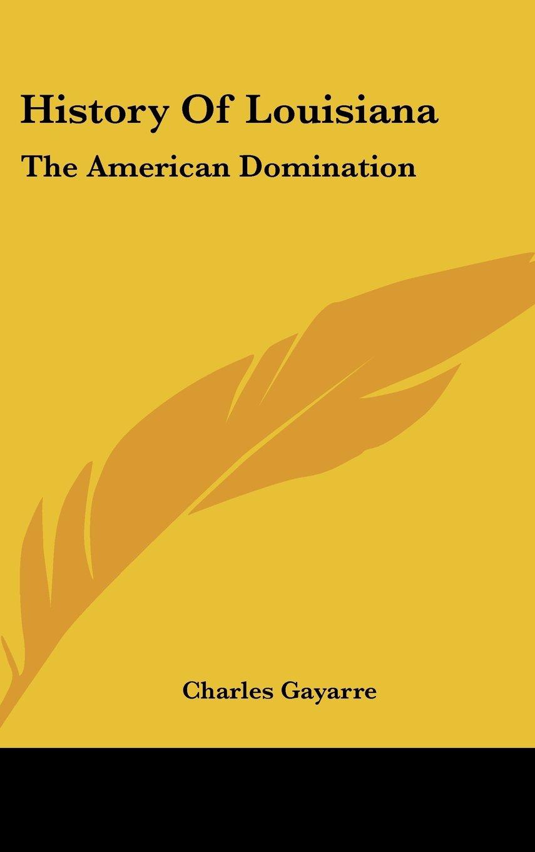 History Of Louisiana: The American Domination pdf epub