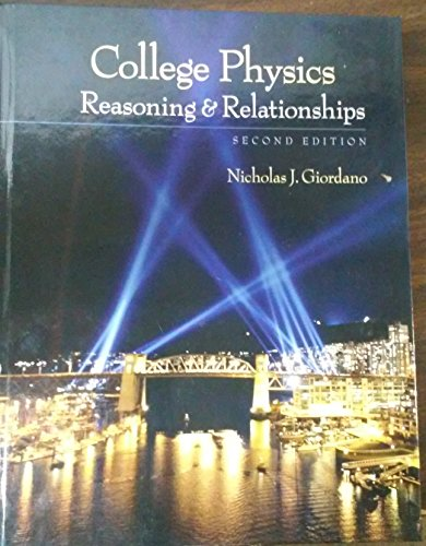 College Physics: Reasoning and Relationships (High School Edition)