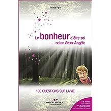 Le bonheur d'être soi... selon Soeur Angèle: 100 questions sur la vie (French Edition)