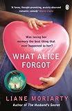 """""""What Alice Forgot by Moriarty, Liane (2010) Paperback"""" av Liane Moriarty"""