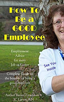 Amazon.com: How to be a GOOD Employee Employment Advice for any ...