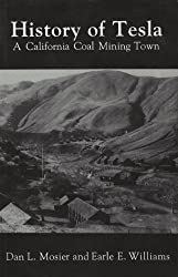 By Dan L. Mosier - History of Tesla, A California Coal Mining Town (2nd Edition) (1905-07-09) [Paperback]