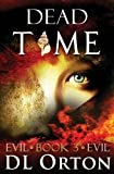 Dead Time (Between Two Evils) (Volume 3)