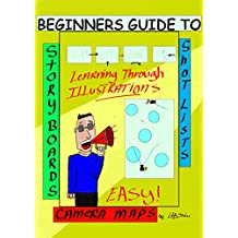Beginners Guide To Story Boards Shot Lists and Camera maps: You Don't need to be an Artist!