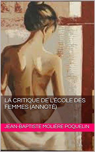 La Critique de l'école des femmes  (Annoté) (French Edition)