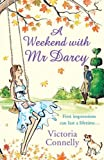 Front cover for the book A Weekend with Mr. Darcy by Victoria Connelly