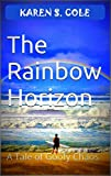 The Rainbow Horizon: A Tale of Goofy Chaos (Pacific Northwest Humor Book 1)