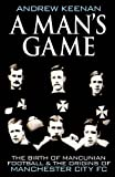 A Man's Game, Andrew Keenan, 1466311495