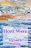 Hope Wave, Reginald Franklin, 1466421886