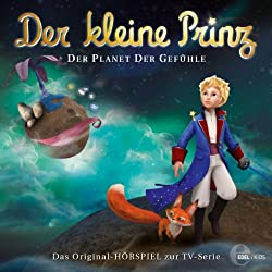 Der Planet der Gefühle (Der kleine Prinz 17)