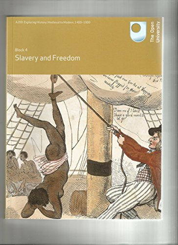 Block 4 Slavery and Freedom A200 Exploring History: Medieval to Modern 1400-1900