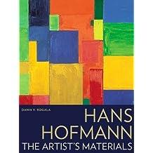 Hans Hofmann: The Artist?de?ed??ede??d????de?ed???de??d????de?ed???de??d??? Materials by Dawn V. Rogala (2016-09-30)
