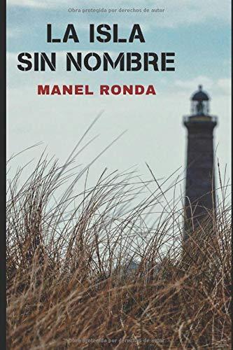 La isla sin nombre: Novela negra española: Amazon.es: Ronda, Manel: Libros