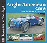 Anglo-American Cars: From the 1930s to the 1970s (Those Were the Days Series)