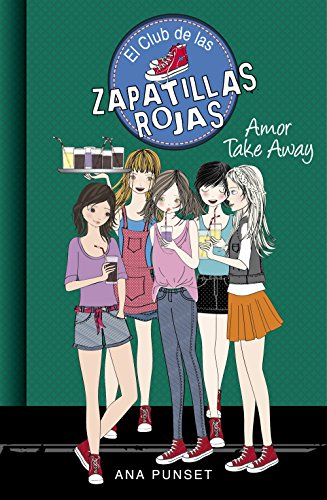 Amor Take Away (Serie El Club de las Zapatillas Rojas 9) (Spanish Edition