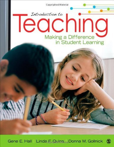 Download Introduction to Teaching: Making a Difference in Student Learning 1st edition by Hall, Gene E. (Erwin), Quinn, Linda F. (Fay), Gollnick, Donn (2013) Paperback pdf